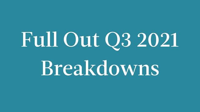 Full Out Q3 2021 Breakdowns