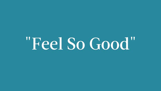 """Feel So Good"" Breakdown"