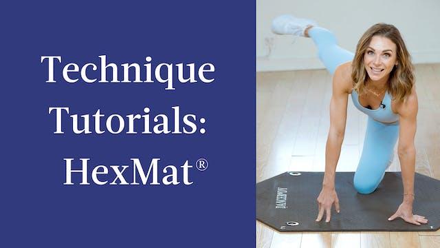 Technique Tutorials: HexMat®