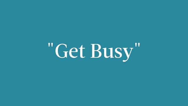 """""""Get Busy"""" Breakdown"""