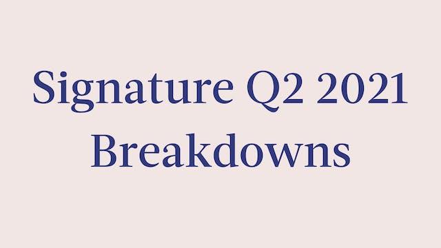 Signature Q2 2021 Breakdowns