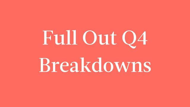 Full Out Q4 Breakdowns