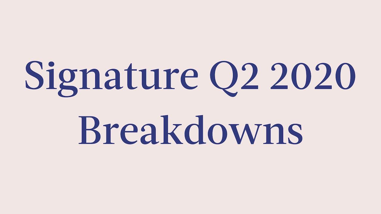 Signature Q2 2020 Breakdowns