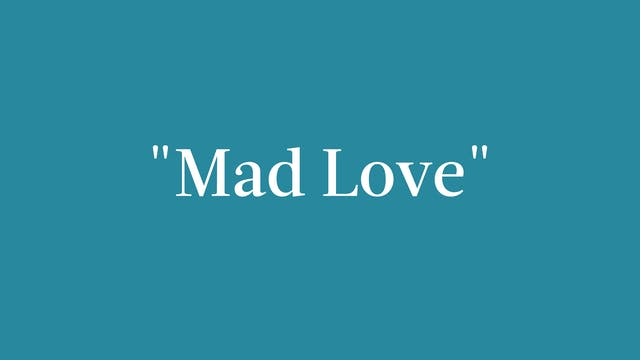 """Mad Love"" Breakdown - Full Out"