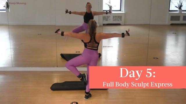 Day 5 - 003 Full Body Sculpt Express