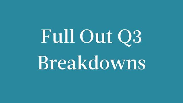 Full Out Q3 Breakdowns