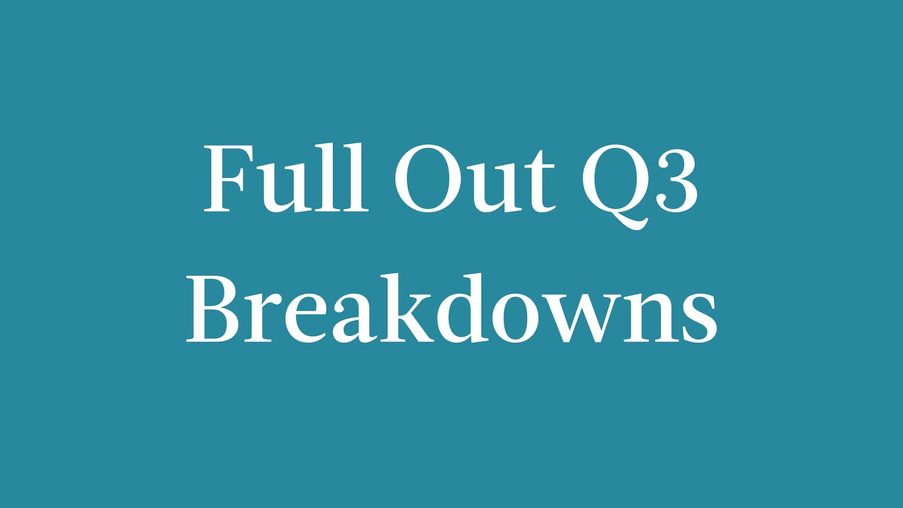 Full Out Q3 Breakdowns