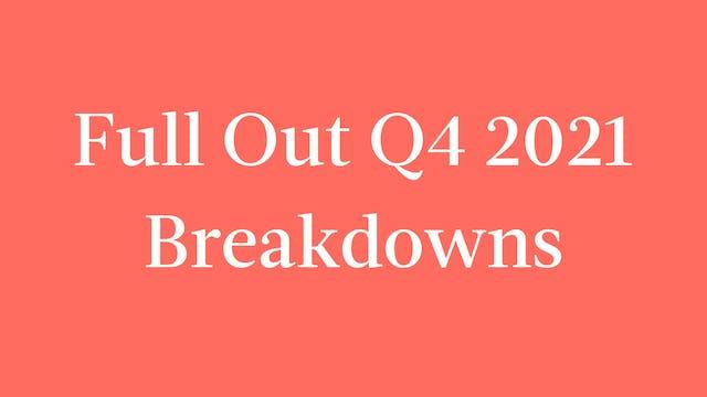 Full Out Q4 2021 Breakdowns