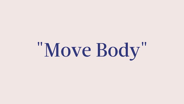 """Move Body"" Breakdown"