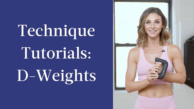 Technique Tutorials: D-Weights