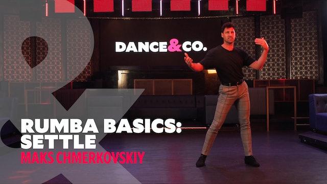 "Rumba Basics - ""The Settle"" w/ Maks Chmerkovskiy"