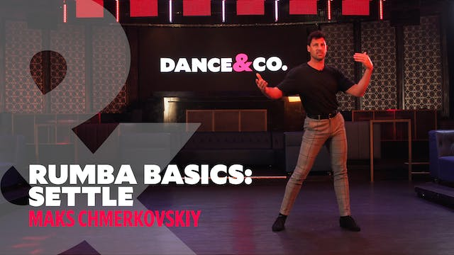 "Rumba Basics - ""The Settle"" w/ Maks C..."