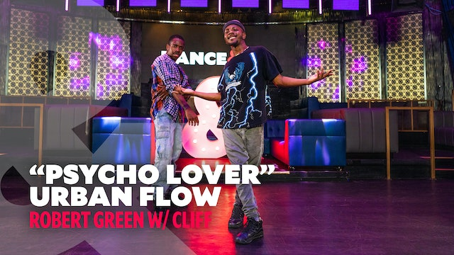 "Robert Green W/ Cliff - ""Psycho Lover"" - Urban Flow - Level 3.5"