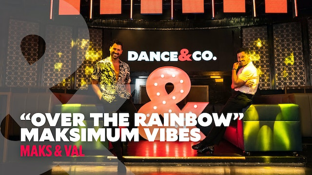 "Maks & Val - ""Over The Rainbow"" - Maksimum Vibes"