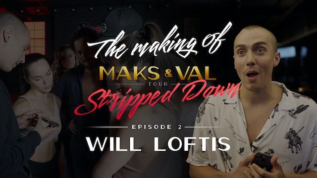 """Making of Maks & Val: Stripped Down - Ep 2 """"Will Loftis"""""""