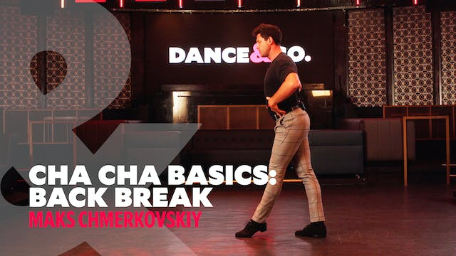 "Cha Cha Basics - ""Back Break"" w/ Maks..."