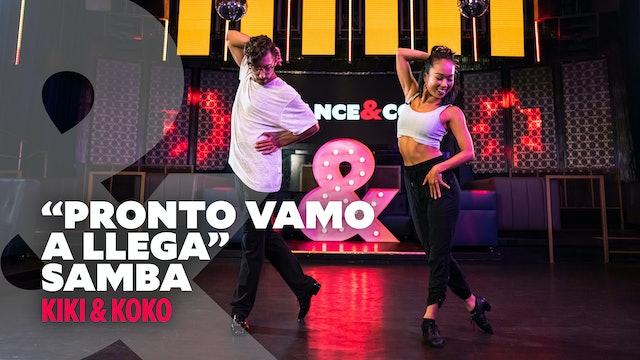 "Kiki &  Koko -  ""Pronto Vamo a Llega"" - Samba"
