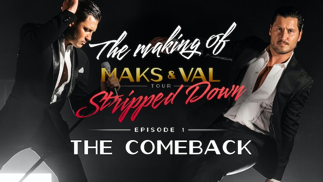 """Making of Maks & Val: Stripped Down - Ep 1 """"The Comeback"""""""