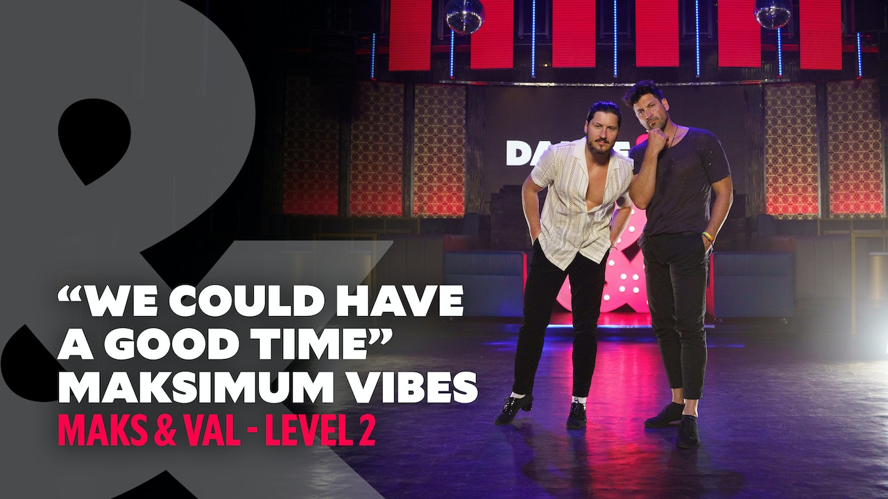 """Maks & Val - Maksimum Vibes """"We Could Have a Good Time"""" - Level 2"""