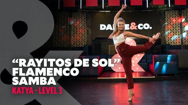 "Katya - ""Rayitos De Sol"" - Flamenco X Samba - Level 3"