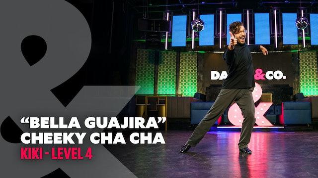 "Kiki - ""Bella Guajira"" Cheeky Cha Cha - Level 4"