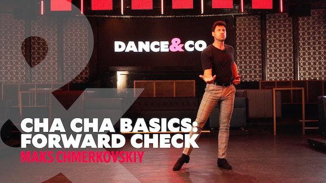 "Cha Cha Basics - ""Forward Check"" w/ Maks Chmerkovskiy"
