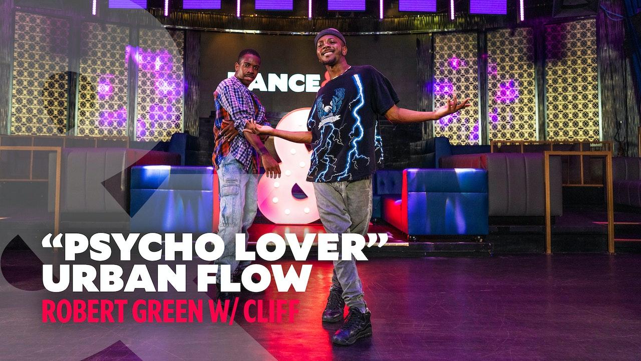 "Robert Green W/ Cliff - ""Psycho Lover"" - Urban Flow"