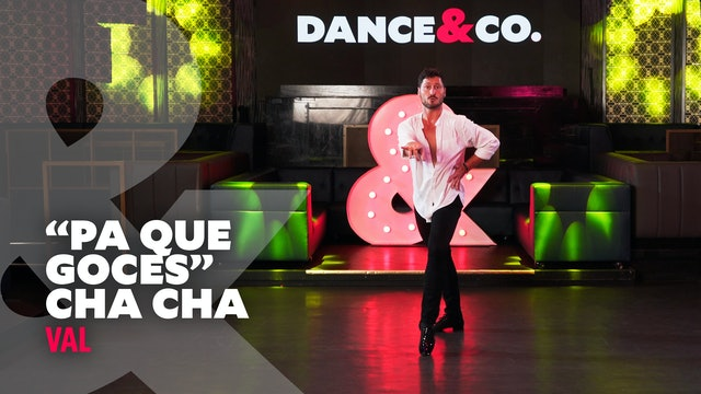 "Val - ""Pa Que Goces"" - Cha Cha - Level 3.5"
