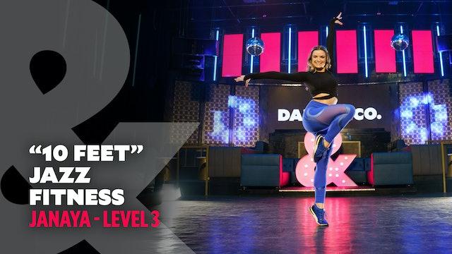 "Janaya - Jazz Fitness - ""10 Feet"" - Level 3"