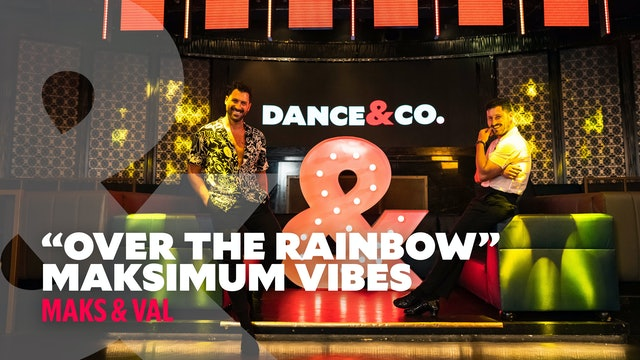 "Maks & Val - ""Over The Rainbow"" - Maksimum Vibes - Level 2"