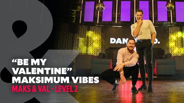 Maks & Val - Maksimum Vibes: Be My Valentine - Level 2