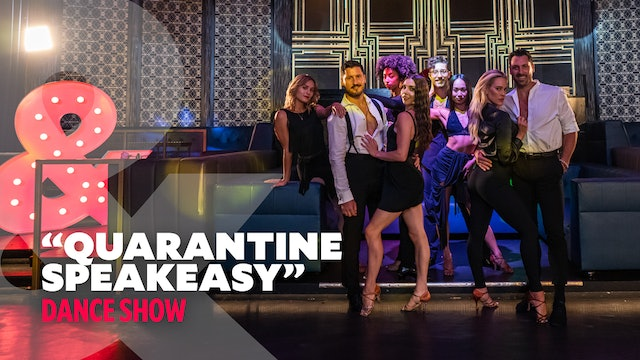 """Quarantine Speakeasy"" - Dance Show"