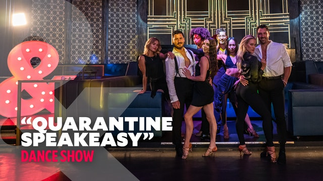 """Quarantine Speakeasy"" - Dance Show"