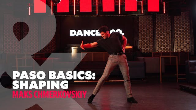"Paso Doble Basics - ""Shaping"" w/ Maks..."