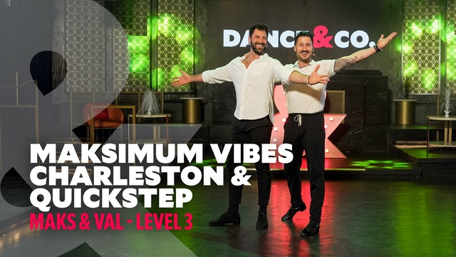 Maks & Val - Maksimum Vibes: Charleston & Quickstep - Level 3