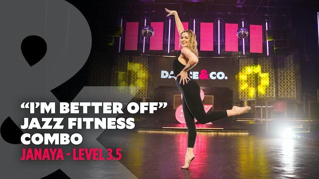 """Janaya - """"I'm Better Off"""" - Jazz Fitness Combo - Level 3.5"""