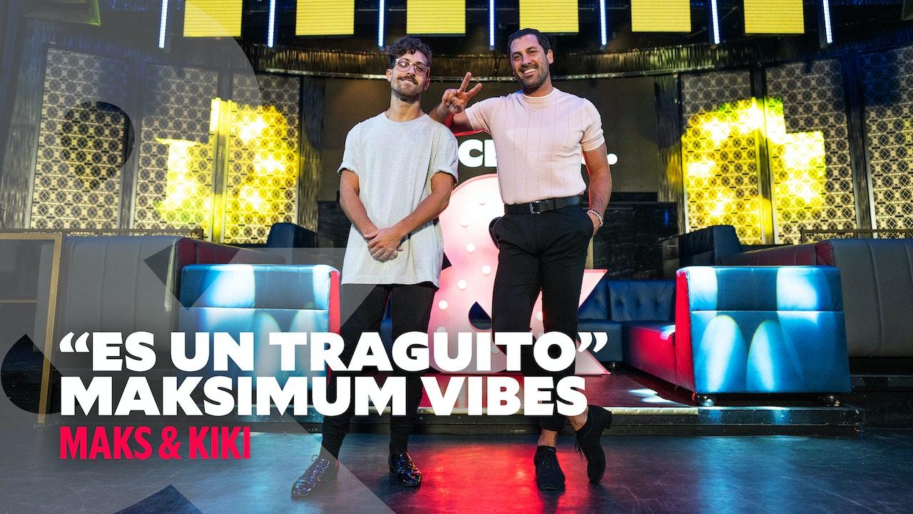 "Maks & Kiki - ""Es Un Traguito"" - Maksimum Vibes"