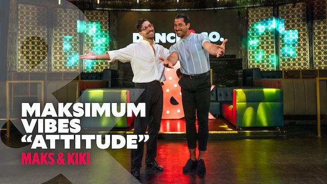 "Maks & Kiki - ""Attitude"" - Maksimum Vibes"