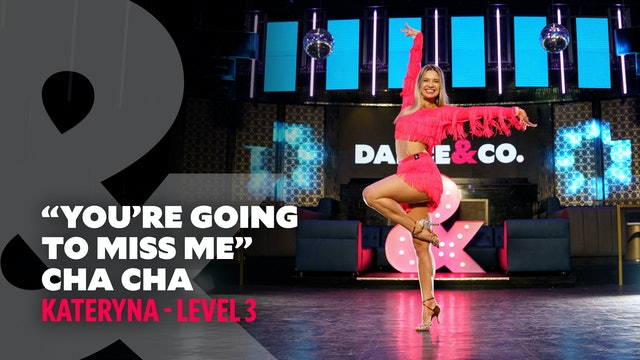 """Kateryna - Cha Cha - """"You're going to miss me"""" - Level 3"""