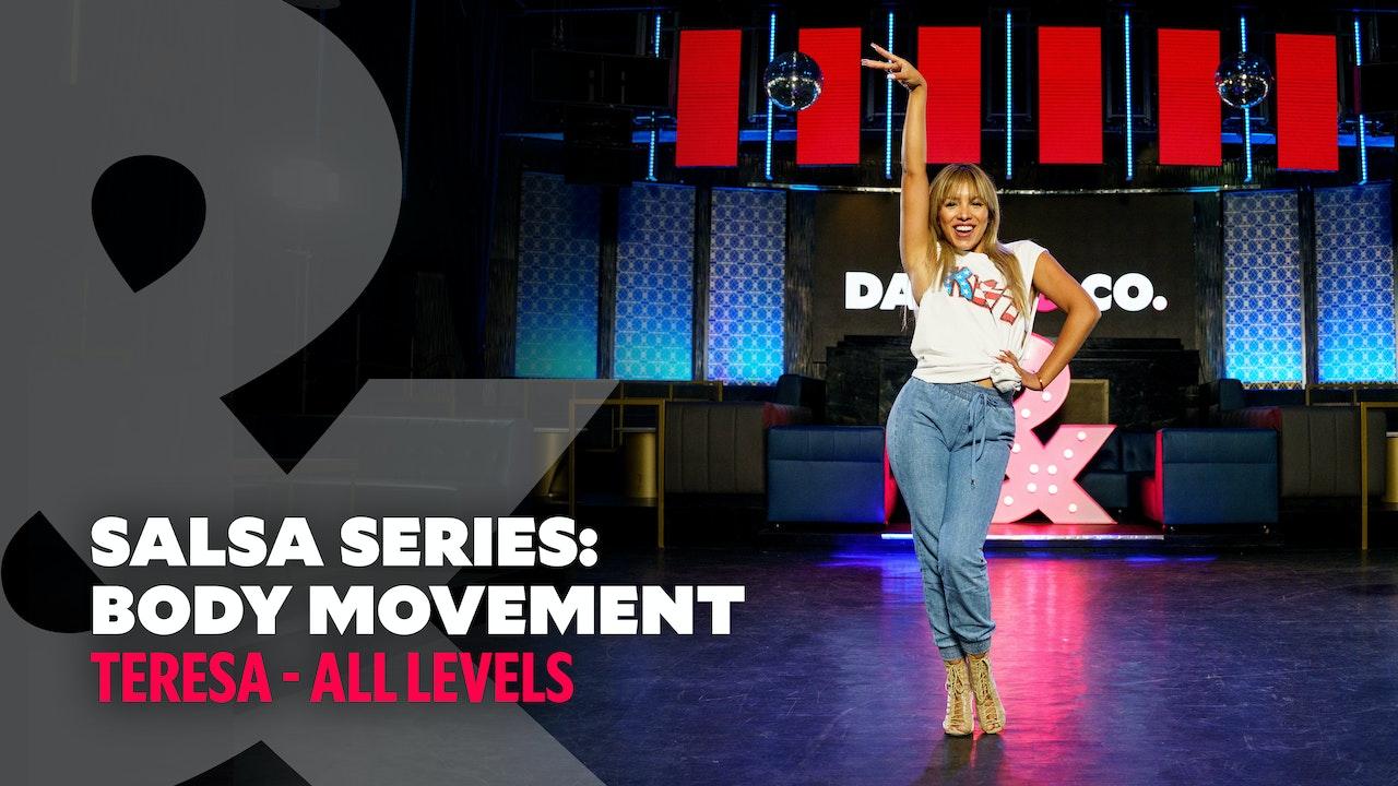 Teresa - Salsa Series Part 2: Body Movement - All Levels