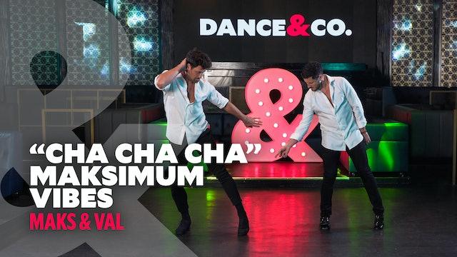 """Maks & Val - """"Cha Cha Cha"""" - Maksimum Vibes - Level 2"""
