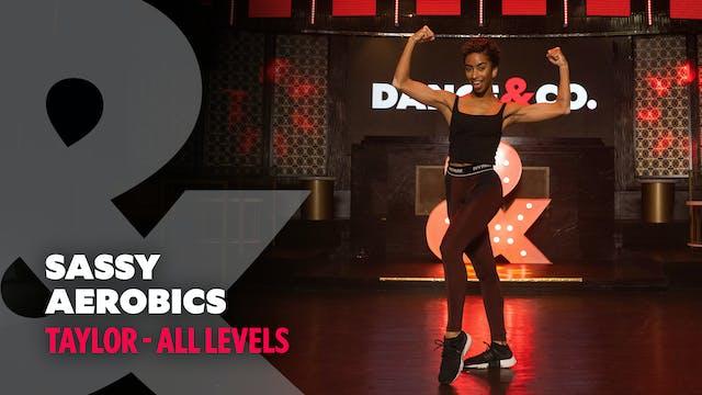 Taylor - Sassy Aerobics - All levels