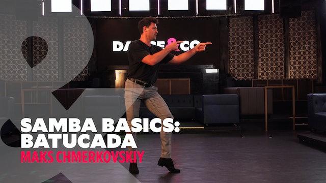 "Samba Basics - ""Batucadas"" w/ Maks Chmerkovskiy"