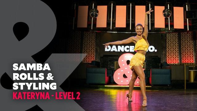 Kateryna - Samba Rolls & Arm Styling - Level 2
