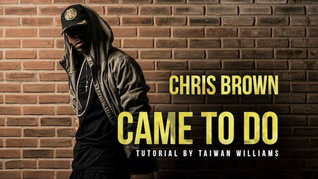 "Taiwan Williams: ""CAME TO DO"" by Chris Brown"