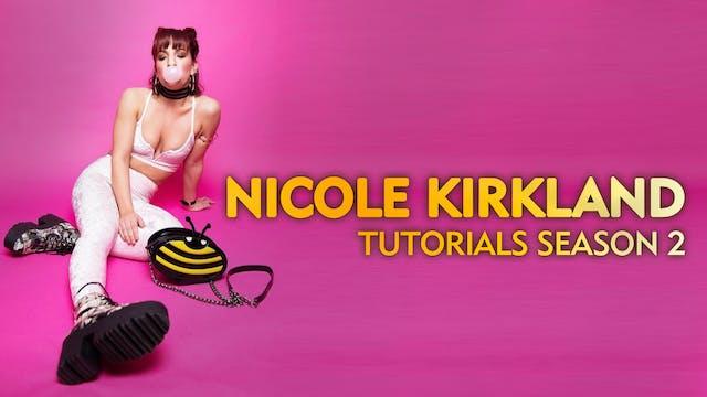 Nicole Kirkland: Tutorials (Season 2)