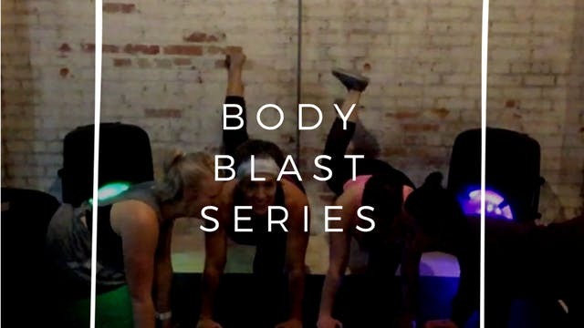 Body Blast Series