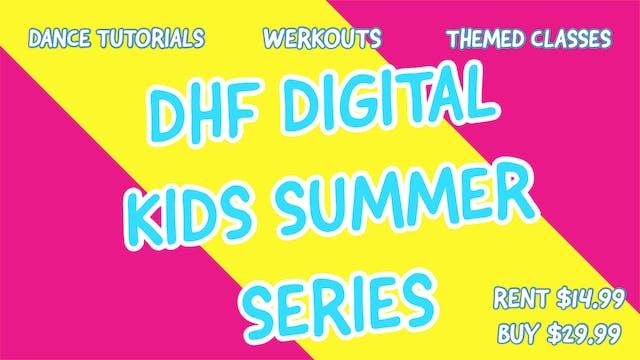 DHF DIGITAL KIDS SUMMER SERIES