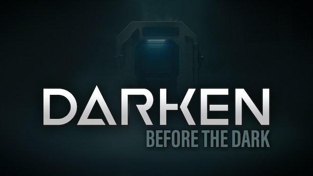 DARKEN, Before The Dark - Digital Series Teaser