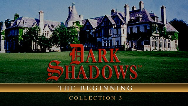 Dark Shadows: The Beginning - Collection 3
